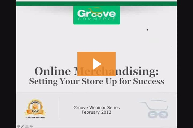 Online Merchandising Webinar Recording: Setting Your Store Up for Success