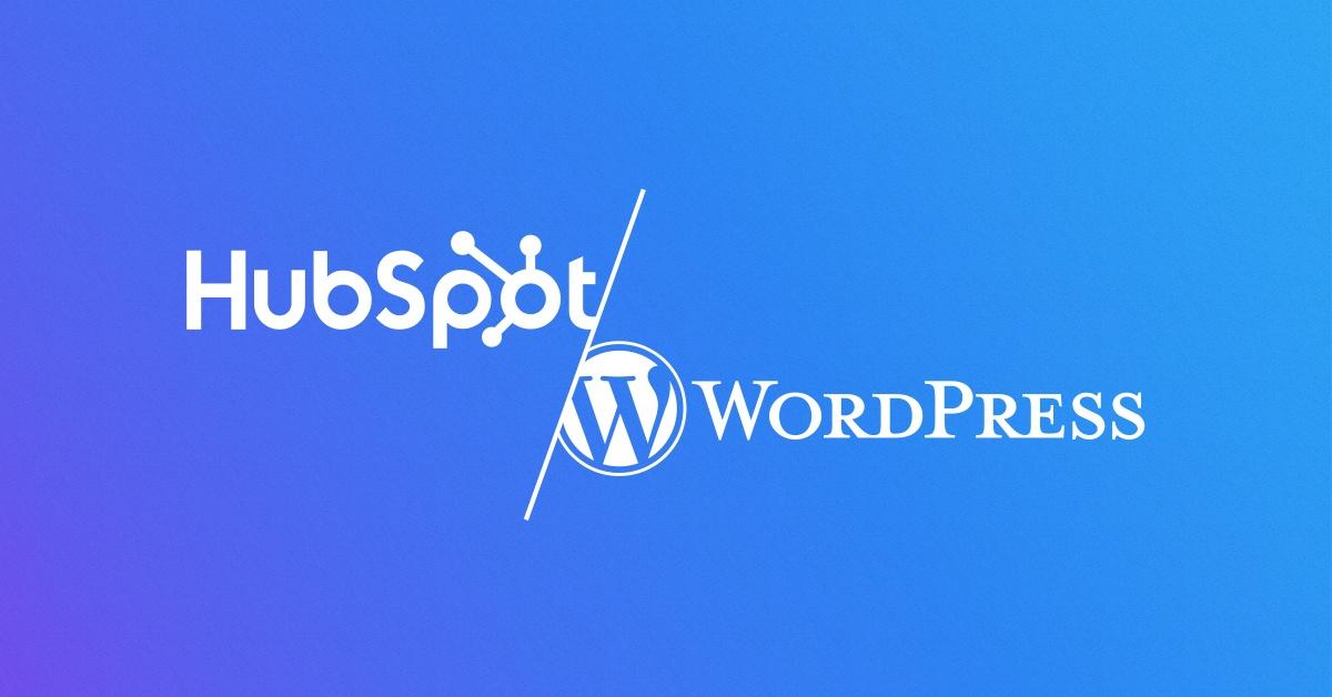 WordPress vs HubSpot : Choosing the Right CMS