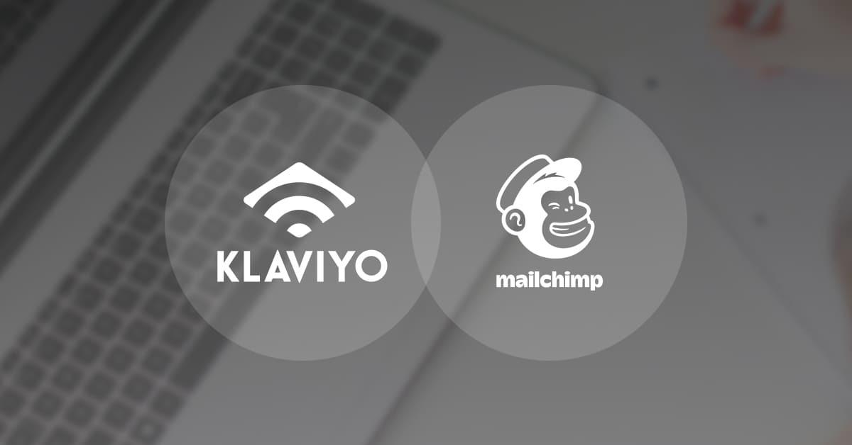 MailChimp vs Klaviyo: Features, Pros & Cons