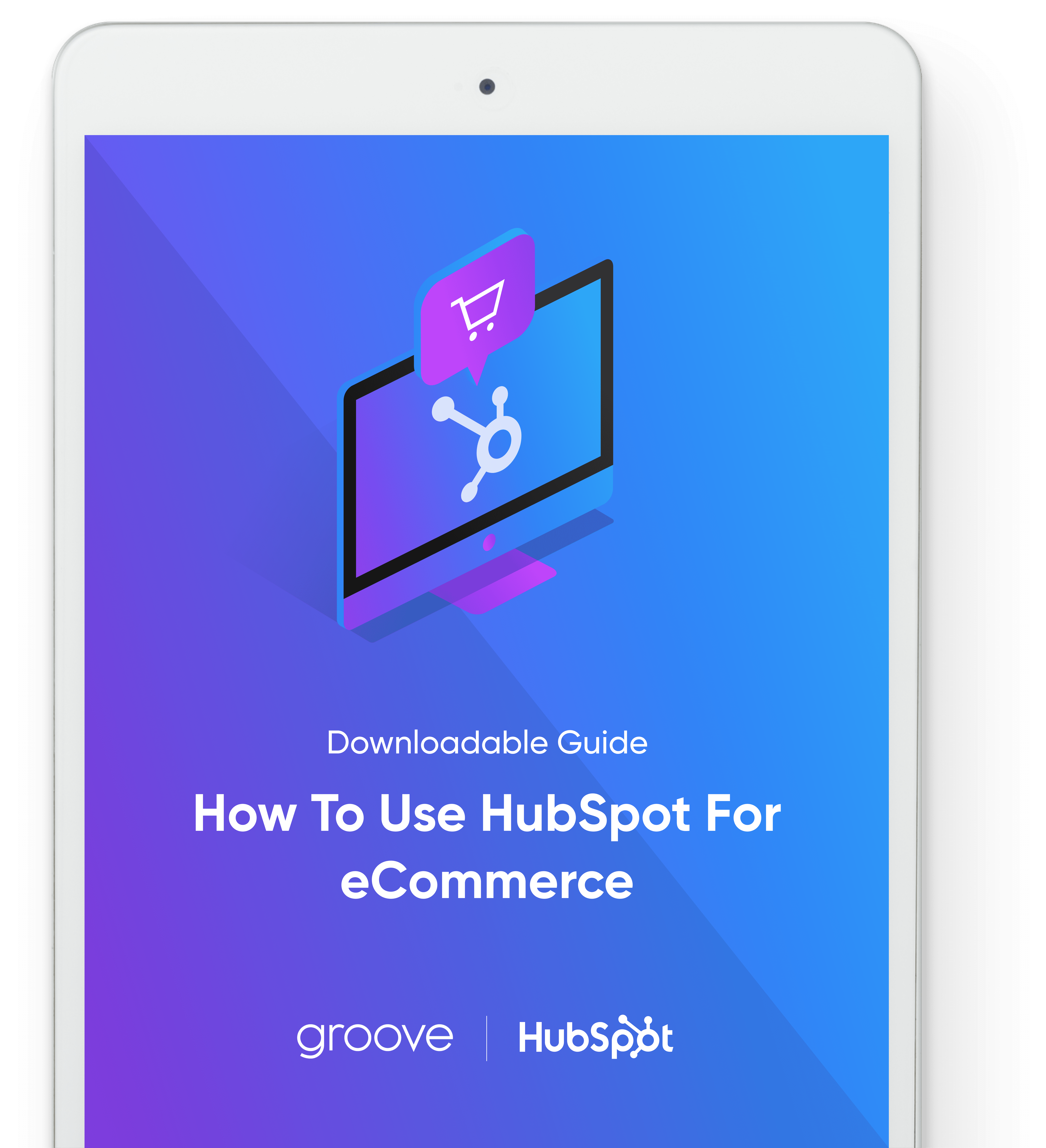 Downloadable Guide: How To Use HubSpot For eCommerce