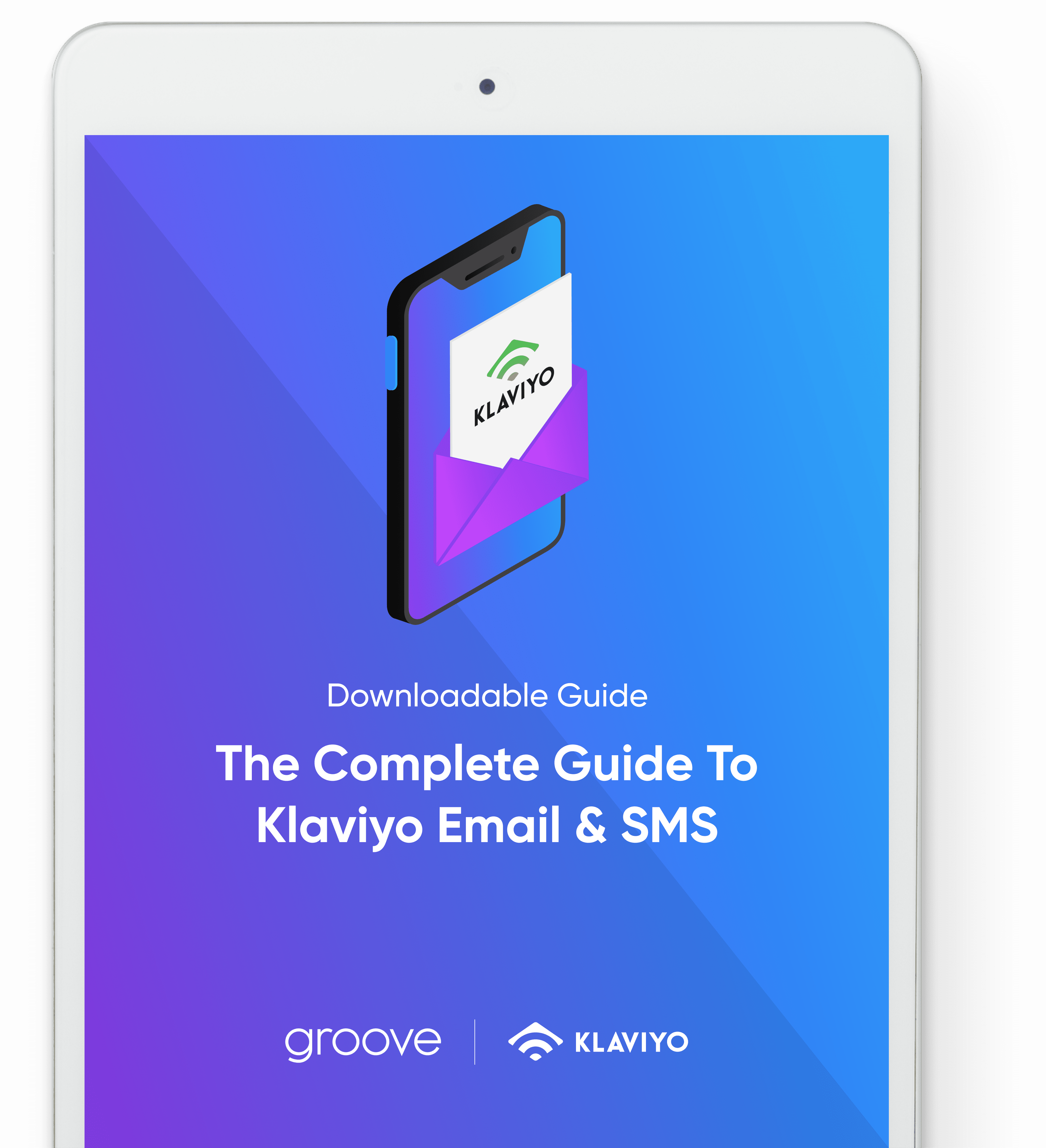 The Complete Guide to Klaviyo Email & SMS